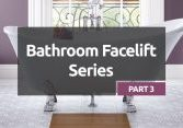 Bathroom Facelift Series Part 3