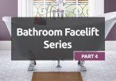 Bathroom Facelift Series Part 4