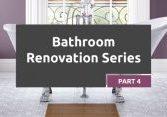 Bathroom Renovation Series